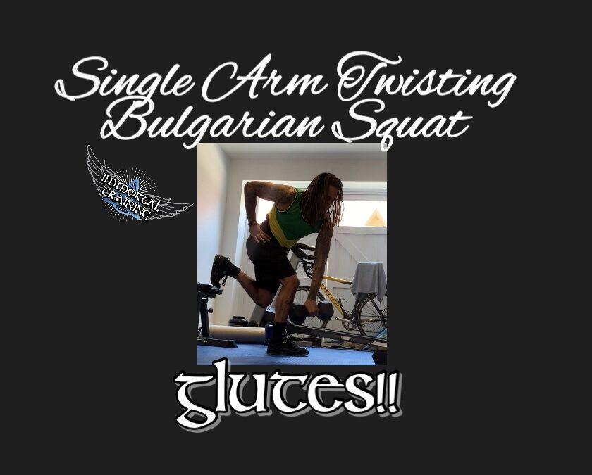 Single Arm Twisting Bulgarian Squat