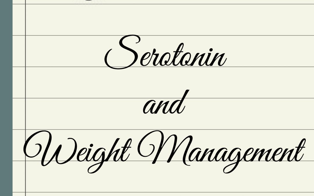 Serotonin and Bodyfat/Weight Management