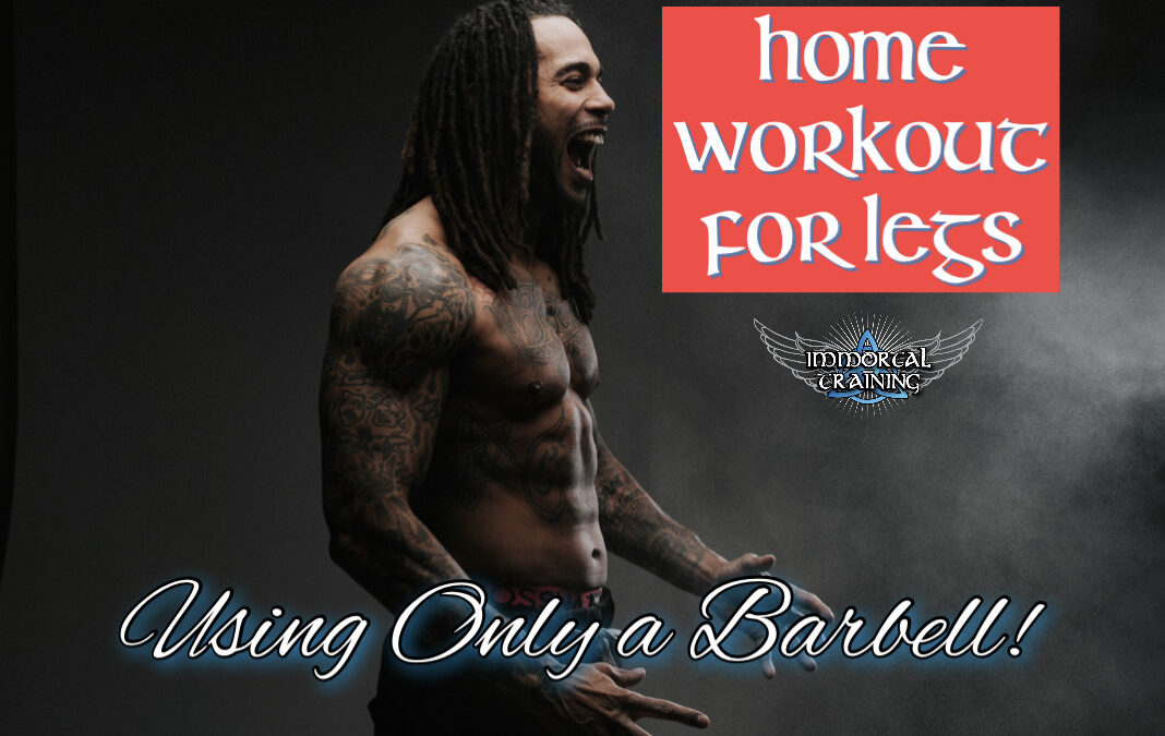 Home Workout for Legs Using Only a Barbell